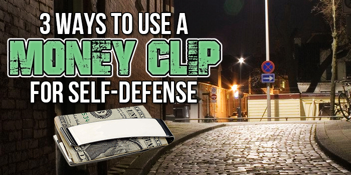 Best Street Smart Self-Defense Tips (Money Clips)