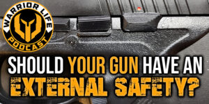 CCW Tactical Pistol Concealed Carry External Safety Yes Or No?