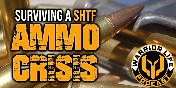 WL 338: Surviving A SHTF Ammo Crisis