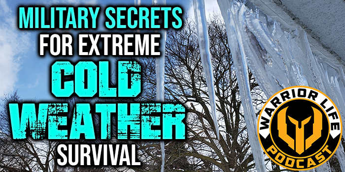 WL 339: Military Secrets For Extreme Cold Weather Survival