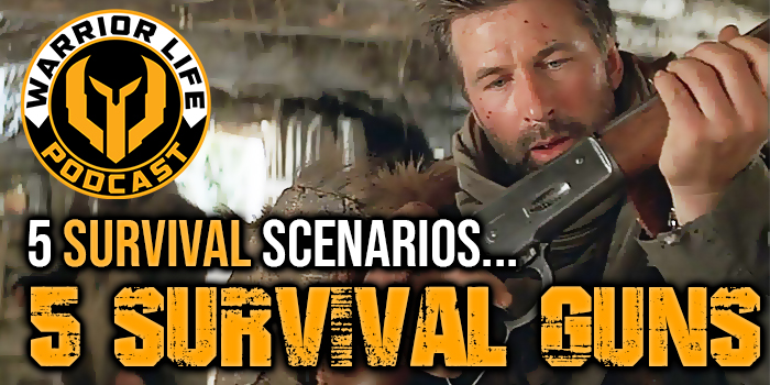 WL 340: 5 Survival Scenarios - 5 Survival Guns
