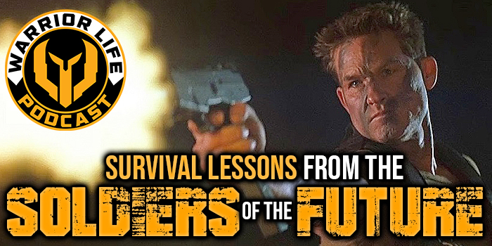"WL 350: 8 Survival Lessons From The ""Soldiers Of The Future"""